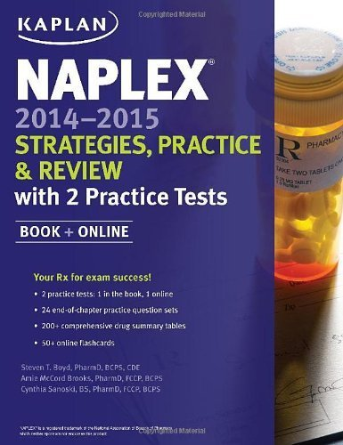 NAPLEX 2014-2015 Strategies, Practice, and Review with 2 Practice Tests: Book + Online (Kaplan Medical Naplex) 1st Edition by Brooks Pharm.D. BCPS CDE, Amie, Boyd Pharm.D. BCPS CDE (2014) Paperback