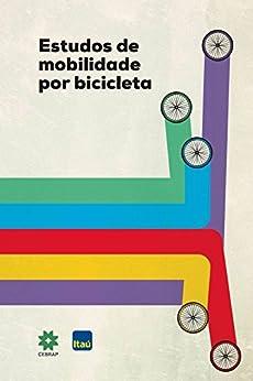 Estudos de mobilidade por bicicleta ebook victor callil for Daniela costanzo
