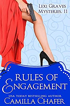 Rules of Engagement (Lexi Graves Mysteries Book 11) by [Chafer, Camilla]