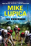 The Underdogs, Mike Lupica, 0399250018