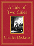A Tale of Two Cities: Premium Edition (Unabridged, Illustrated, Table of Contents)