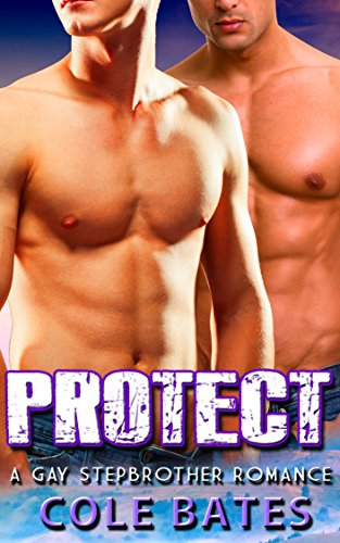 GAY: Stepbrother Romance: Protect (First Time MM Experience) (Contemporary LGBT Fiction) by [Bates, Cole]