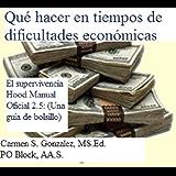 Qué hacer en tiempos de dificultades económicas (Spanish Edition)