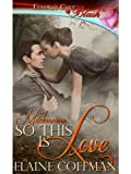 So This is Love by Elaine Coffman front cover