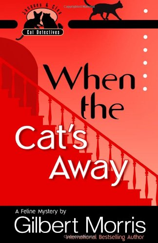 When the Cat's Away (Jacques and Cleo, Cat Detectives, No. 3)