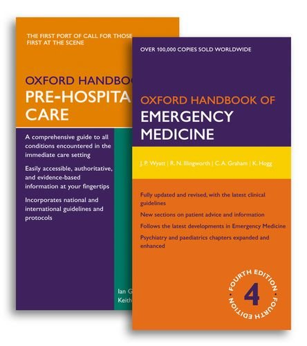 Oxford Handbook of Emergency Medicine Fourth Edition and Oxford Handbook of Pre-Hospital Care Pack (Oxford Medical Handb