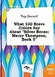 download ebook top secret! what 100 brave critics say about silver borne: mercy thompson, book 5 pdf epub