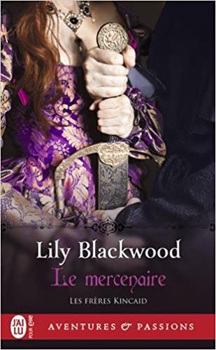 Le mercenaire - Lily Blackwood 2017
