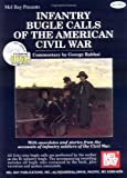 Infantry Bugle Calls of the American Civil War, George Rabbai, 0786633085