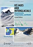 Ice Ages and Interglacials : Measurements, Interpretation, and Models, Rapp, Donald, 3642300286