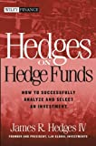 Hedges on Hedge Funds, James R. Hedges, 0471625108