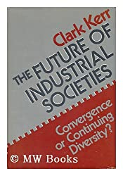 Future of Industrial Societies: Convergence or Continuing Diversity?