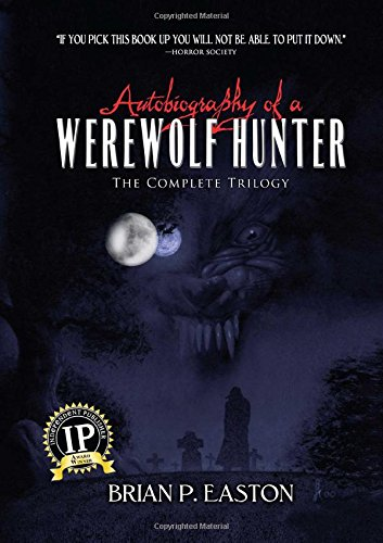 Read Online Autobiography of a Werewolf Hunter Trilogy: Autobiography of a Werewolf Hunter, Heart of Scars, The Lineage PDF Text fb2 book