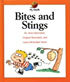 Bites and Stings, Alvin Silverstein and Virginia B. Silverstein, 0531118614