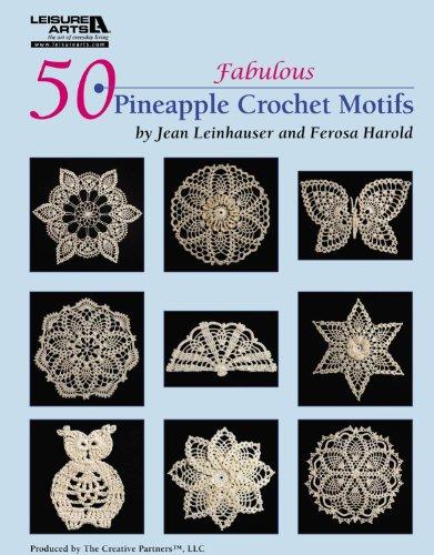 50 Fabulous Pineapple Motifs to Crochet (Leisure Arts #4864) (Crochet Pineapple)
