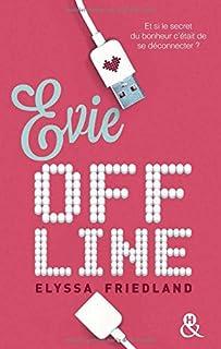 Evie offline, Friedland, Elyssa