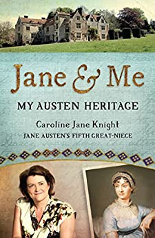 Jane & Me: My Austen Heritage by [Knight, Caroline Jane]