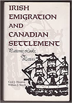 Book Irish Emigration and Canadian Settlement: Patterns, Link, and Letters