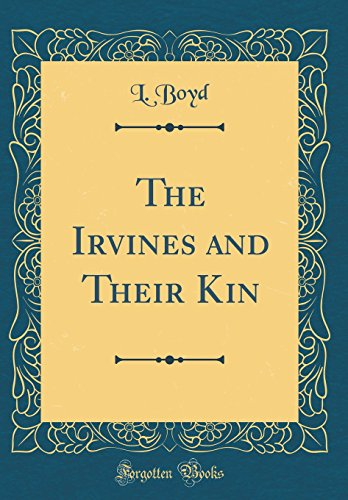 The Irvines and Their Kin (Classic Reprint)