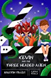 Kevin and the Three-Headed Alien, Martin Tiller, 0615826296