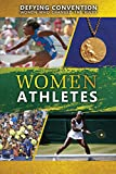 img - for Women Athletes (Defying Convention: Women Who Changed the Rules) book / textbook / text book