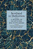 Scotland in Definition : A History of Scottish Dictionaries, , 1906566496