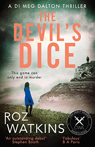 The Devil's Dice: The most gripping crime thriller of 2018 – with an absolutely breath-taking twist (A DI Meg Dalton thriller, Book 1) cover