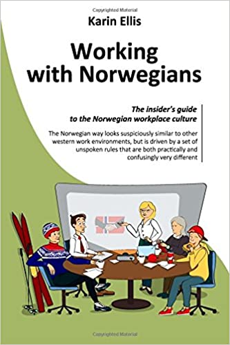 Working with norwegians the insiders guide to the norwegian working with norwegians the insiders guide to the norwegian workplace culture karin ellis 9781974469550 amazon books reheart Images
