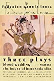 Three Plays: Blood Wedding; Yerma; The House of