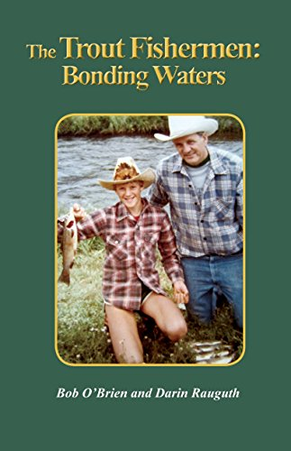 The Trout Fishermen: Bonding Waters