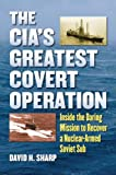 The CIA's Greatest Covert Operation, David H. Sharp, 0700619410