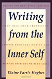 Writing from the Inner Self, Elaine F. Hughes, 0062720236
