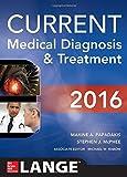 CURRENT Medical Diagnosis and Treatment 2016, Papadakis, Maxine and McPhee, Stephen J., 0071845097