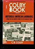 Historical American landmarks;: From the Old North Church to the Santa Fe Trail, (His The Colby books)