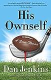 His Ownself: A Semi-Memoir (Anchor Sports)