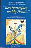 Two Butterflies on My Head : Psychoanalysis in the Interdisciplinary Scientific Dialogue, , 0387538992