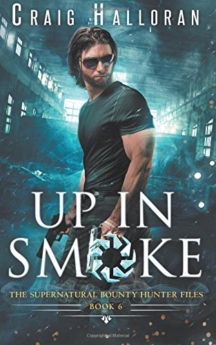 Download The Supernatural Bounty Hunter Files: Up in Smoke (Book 6 of 10) (Volume 6) pdf