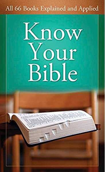 Know Your Bible All 66 Books Explained And Applied Value Books Kent Paul 9781602600157 Amazon Com Books
