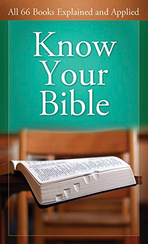 Know Your Bible: All 66 Books Explained and Applied (Value - In Outlet Houston Stores Texas