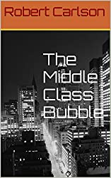 The Middle Class Bubble