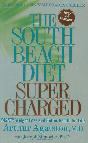 The South Beach Diet Supercharged: Faster Weight Loss and Better Health for Life (Workout Plan For Weight Loss And Toning)
