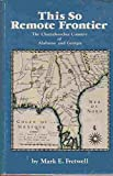 img - for This so remote frontier: The Chattahoochee Country of Alabama and Georgia book / textbook / text book