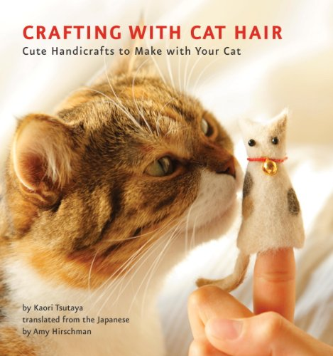 Crafting with Cat Hair: Cute Handicrafts to Make with Your Cat (Cars Hair Brush)