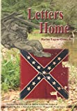 Letters Home : Three Years under General Lee in the 6th Alabama, Harlan Eugene Cross, Jr., 1934285129