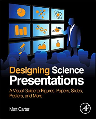 designing science presentations a visual guide to figures papers