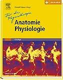 Anatomie Physiologie für die Physiotherapie