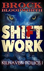 Shift Work (Kilhaven Police Book 1)