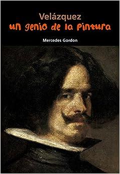 Velázquez. Un genio de la pintura: 6 (Biografía joven)