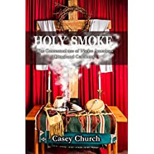 Holy Smoke: The Contextual Use of Native American Ritual and Ceremony (Centre for Pentecostal Theology Native North American Contextual Movement Series)