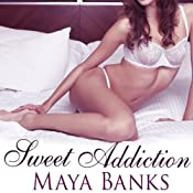 Sweet Addiction: Sweet Series, Book 6 | Maya Banks